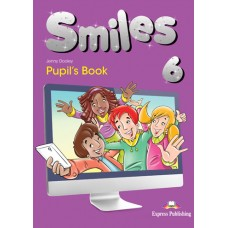 Smiles 6 - Pupil's Book - (Beginner - A1)