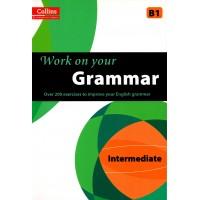 Work on Your Grammar (Collins) : Intermediate - B1
