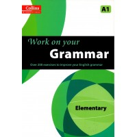Work on Your Grammar (Collins) : Elementary - A1