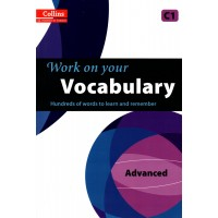 Work on Your Vocabulary (Collins) : Advanced - C1