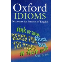 OXFORD IDIOMS DICTIONARY