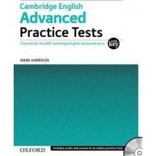 Cambridge English Advanced Practice Tests with Key and Audio CD Pack: Four Tests for the 2015 ( Oxford )